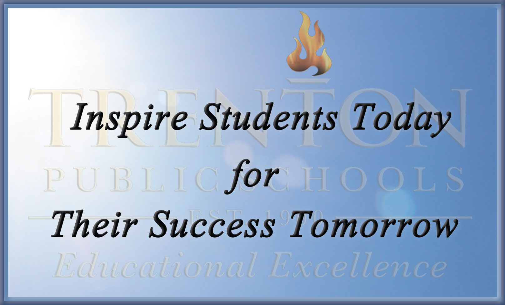 Inspire stydents today for their success tomorrow